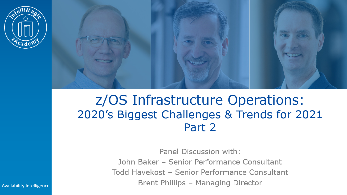 z/OS Infrastructure Operations: 2020's Biggest Challenges & Trends for 2021 Part 2